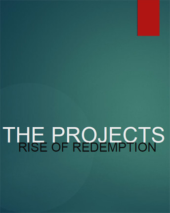 The Projects: Rise of Redemption