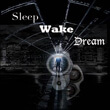 Sleep Wake Dream